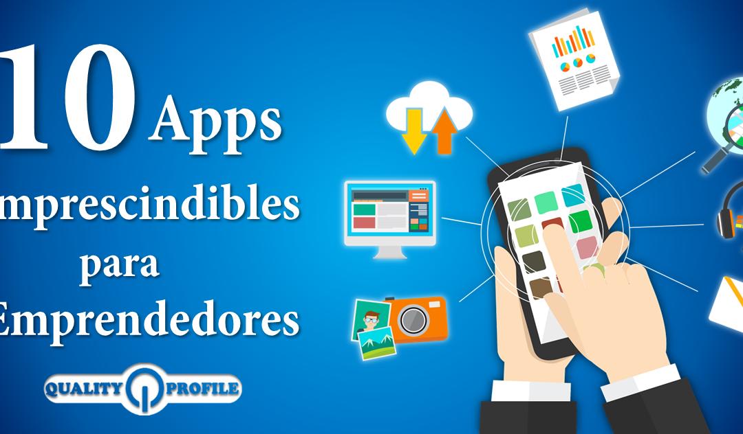 10 Apps Imprescindibles para Emprendedores